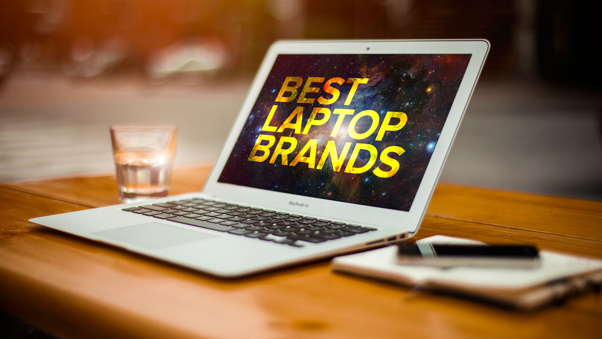 10 Best Laptop Brands 2018: Trusted Models and Reviews